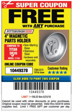 "Harbor Freight FREE Coupon 4"" MAGNETIC PARTS HOLDER Lot No. 62535/90566 Expired: 6/24/18 - FWP"