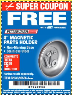 "Harbor Freight FREE Coupon 4"" MAGNETIC PARTS HOLDER Lot No. 62535/90566 Expired: 11/6/18 - FWP"