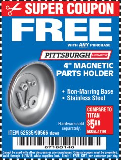 "Harbor Freight FREE Coupon 4"" MAGNETIC PARTS HOLDER Lot No. 62535/90566 Expired: 11/18/18 - FWP"
