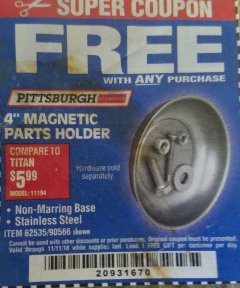 "Harbor Freight FREE Coupon 4"" MAGNETIC PARTS HOLDER Lot No. 62535/90566 Expired: 11/11/18 - FWP"