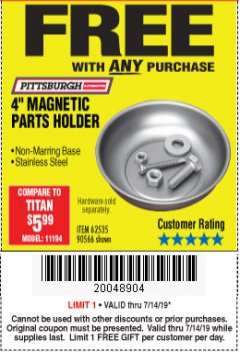 "Harbor Freight FREE Coupon 4"" MAGNETIC PARTS HOLDER Lot No. 62535/90566 Expired: 7/14/19 - FWP"