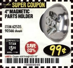 "Harbor Freight Coupon 4"" MAGNETIC PARTS HOLDER Lot No. 62535/90566 Expired: 8/31/18 - $0.99"