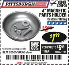 "Harbor Freight Coupon 4"" MAGNETIC PARTS HOLDER Lot No. 62535/90566 Expired: 5/3/19 - $1.99"