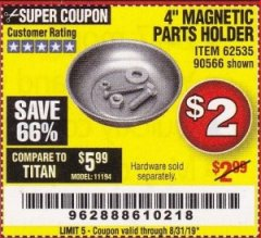 "Harbor Freight Coupon 4"" MAGNETIC PARTS HOLDER Lot No. 62535/90566 Expired: 8/31/19 - $2"
