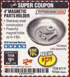 "Harbor Freight Coupon 4"" MAGNETIC PARTS HOLDER Lot No. 62535/90566 Expired: 10/31/19 - $1.29"