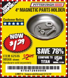 "Harbor Freight Coupon 4"" MAGNETIC PARTS HOLDER Lot No. 62535/90566 Expired: 12/14/19 - $1.29"