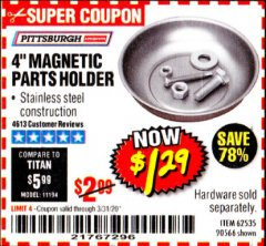 "Harbor Freight Coupon 4"" MAGNETIC PARTS HOLDER Lot No. 62535/90566 Expired: 3/31/20 - $1.29"