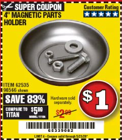 "Harbor Freight Coupon 4"" MAGNETIC PARTS HOLDER Lot No. 62535/90566 Expired: 6/30/20 - $1"