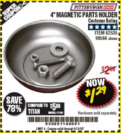 "Harbor Freight Coupon 4"" MAGNETIC PARTS HOLDER Lot No. 62535/90566 Expired: 6/30/20 - $1.29"