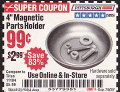 "Harbor Freight Coupon 4"" MAGNETIC PARTS HOLDER Lot No. 62535/90566 Expired: 7/5/20 - $0.99"