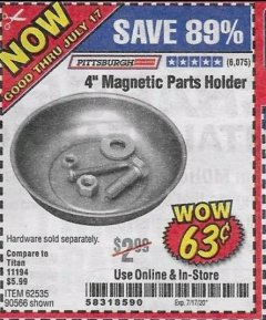 "Harbor Freight Coupon 4"" MAGNETIC PARTS HOLDER Lot No. 62535/90566 Expired: 7/17/20 - $0.63"