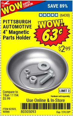 "Harbor Freight Coupon 4"" MAGNETIC PARTS HOLDER Lot No. 62535/90566 Expired: 7/31/20 - $0.63"