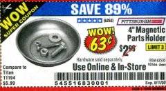 "Harbor Freight Coupon 4"" MAGNETIC PARTS HOLDER Lot No. 62535/90566 Expired: 8/11/20 - $0.63"