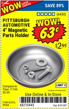 "Harbor Freight Coupon 4"" MAGNETIC PARTS HOLDER Lot No. 62535/90566 Expired: 8/31/20 - $0.63"