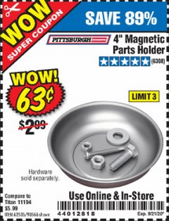 "Harbor Freight Coupon 4"" MAGNETIC PARTS HOLDER Lot No. 62535/90566 Expired: 9/21/20 - $0.63"