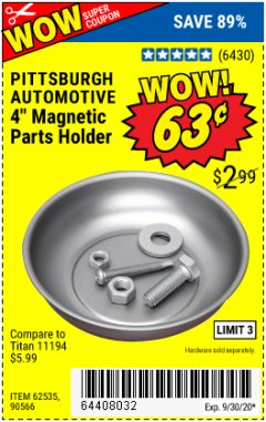 "Harbor Freight Coupon 4"" MAGNETIC PARTS HOLDER Lot No. 62535/90566 Expired: 9/30/20 - $0.63"