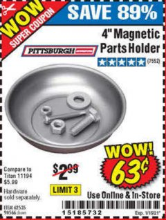 "Harbor Freight Coupon 4"" MAGNETIC PARTS HOLDER Lot No. 62535/90566 Expired: 1/15/21 - $0.63"