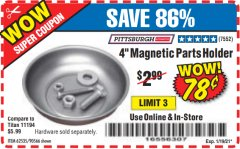 "Harbor Freight Coupon 4"" MAGNETIC PARTS HOLDER Lot No. 62535/90566 Expired: 1/19/21 - $0.78"