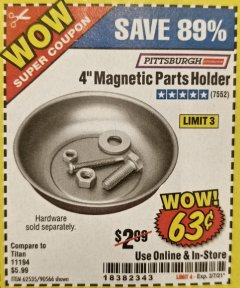 "Harbor Freight Coupon 4"" MAGNETIC PARTS HOLDER Lot No. 62535/90566 Expired: 2/5/21 - $0.63"