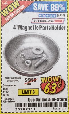 "Harbor Freight Coupon 4"" MAGNETIC PARTS HOLDER Lot No. 62535/90566 Expired: 2/11/21 - $0.63"