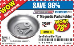 "Harbor Freight Coupon 4"" MAGNETIC PARTS HOLDER Lot No. 62535/90566 Expired: 2/12/21 - $0.78"