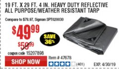 "Harbor Freight Coupon 19 FT. X 29 FT. 4"" HEAVY DUTY REFLECTIVE ALL PURPOSE TARP Lot No. 47678/60452/69205 Expired: 4/30/19 - $49.99"
