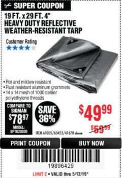 "Harbor Freight Coupon 19 FT. X 29 FT. 4"" HEAVY DUTY REFLECTIVE ALL PURPOSE TARP Lot No. 47678/60452/69205 Expired: 5/12/19 - $49.99"