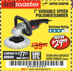 "Harbor Freight Coupon 7"" VARIABLE SPEED POLISHER/SANDER Lot No. 62861/92623/60626 Expired: 8/6/18 - $29.99"