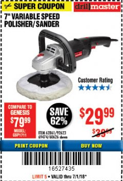"Harbor Freight Coupon 7"" VARIABLE SPEED POLISHER/SANDER Lot No. 62861/92623/60626 Expired: 7/1/18 - $29.99"