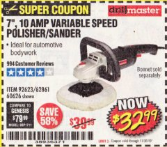 "Harbor Freight Coupon 7"" VARIABLE SPEED POLISHER/SANDER Lot No. 62861/92623/60626 Expired: 11/30/19 - $32.99"