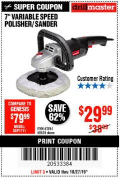 "Harbor Freight Coupon 7"" VARIABLE SPEED POLISHER/SANDER Lot No. 62861/92623/60626 Expired: 10/27/19 - $29.99"