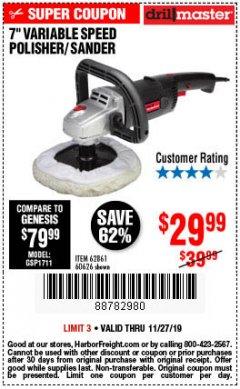 "Harbor Freight Coupon 7"" VARIABLE SPEED POLISHER/SANDER Lot No. 62861/92623/60626 Expired: 11/27/19 - $29.99"