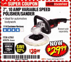 "Harbor Freight Coupon 7"" VARIABLE SPEED POLISHER/SANDER Lot No. 62861/92623/60626 Expired: 3/31/20 - $29.99"