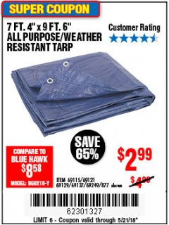 "Harbor Freight Coupon 7 FT. 4"" x 9 FT. 6"" ALL PURPOSE WEATHER RESISTANT TARP Lot No. 877/69115/69121/69129/69137/69249 Expired: 5/21/18 - $2.99"
