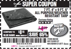 "Harbor Freight Coupon 7 FT. 4"" x 9 FT. 6"" ALL PURPOSE WEATHER RESISTANT TARP Lot No. 877/69115/69121/69129/69137/69249 Expired: 8/1/19 - $2.99"