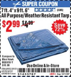 "Harbor Freight Coupon 7 FT. 4"" x 9 FT. 6"" ALL PURPOSE WEATHER RESISTANT TARP Lot No. 877/69115/69121/69129/69137/69249 Valid Thru: 12/11/20 - $2.99"