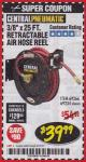 "Harbor Freight Coupon RETRACTABLE AIR HOSE REEL WITH 3/8"" x 25 FT. HOSE Lot No. 69266/46104/69234 Expired: 3/31/18 - $39.99"
