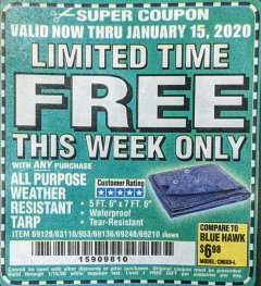 "Harbor Freight FREE Coupon 5 FT. 6"" X 7 FT. 6"" ALL PURPOSE WEATHER RESISTANT TARP Lot No. 953/63110/69210/69128/69136/69248 Expired: 1/15/20 - FWP"