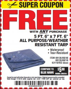 "Harbor Freight FREE Coupon 5 FT. 6"" X 7 FT. 6"" ALL PURPOSE WEATHER RESISTANT TARP Lot No. 953/63110/69210/69128/69136/69248 Expired: 11/15/18 - FWP"