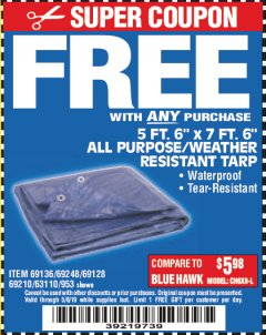 "Harbor Freight FREE Coupon 5 FT. 6"" X 7 FT. 6"" ALL PURPOSE WEATHER RESISTANT TARP Lot No. 953/63110/69210/69128/69136/69248 Expired: 5/6/19 - FWP"