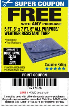 "Harbor Freight FREE Coupon 5 FT. 6"" X 7 FT. 6"" ALL PURPOSE WEATHER RESISTANT TARP Lot No. 953/63110/69210/69128/69136/69248 Expired: 2/18/19 - FWP"