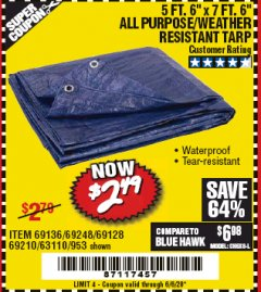"Harbor Freight Coupon 5 FT. 6"" X 7 FT. 6"" ALL PURPOSE WEATHER RESISTANT TARP Lot No. 953/63110/69210/69128/69136/69248 Expired: 6/30/20 - $2.49"