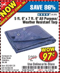 "Harbor Freight Coupon 5 FT. 6"" X 7 FT. 6"" ALL PURPOSE WEATHER RESISTANT TARP Lot No. 953/63110/69210/69128/69136/69248 Expired: 6/30/20 - $0.97"