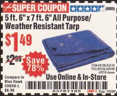 "Harbor Freight Coupon 5 FT. 6"" X 7 FT. 6"" ALL PURPOSE WEATHER RESISTANT TARP Lot No. 953/63110/69210/69128/69136/69248 Expired: 7/5/20 - $1.49"