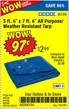 "Harbor Freight Coupon 5 FT. 6"" X 7 FT. 6"" ALL PURPOSE WEATHER RESISTANT TARP Lot No. 953/63110/69210/69128/69136/69248 Expired: 7/31/20 - $0.97"
