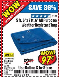 "Harbor Freight Coupon 5 FT. 6"" X 7 FT. 6"" ALL PURPOSE WEATHER RESISTANT TARP Lot No. 953/63110/69210/69128/69136/69248 Valid: 9/1/20 - 10/23/20 - $0.97"
