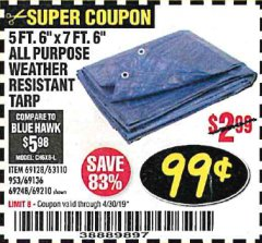 "Harbor Freight Coupon 5 FT. 6"" X 7 FT. 6"" ALL PURPOSE WEATHER RESISTANT TARP Lot No. 953/63110/69210/69128/69136/69248 Expired: 4/30/19 - $0.99"