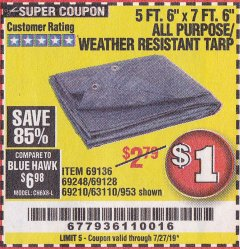 "Harbor Freight Coupon 5 FT. 6"" X 7 FT. 6"" ALL PURPOSE WEATHER RESISTANT TARP Lot No. 953/63110/69210/69128/69136/69248 Expired: 7/27/19 - $1"