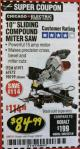"Harbor Freight Coupon CHICAGO ELECTRIC 10"" SLIDING COMPOUND MITER SAW Lot No. 56708/61972/61971 Expired: 2/28/18 - $84.99"