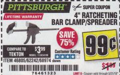 "Harbor Freight Coupon 4"" RATCHETING BAR CLAMP/SPREADER Lot No. 46805/62242/68974 Expired: 5/21/18 - $0.99"